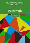 Patchwork. Tom II - Jolanta Wachowicz-Makowska - ebook