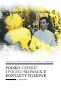 Polsko-czeskie i polsko-słowackie kontakty filmowe - Ewa Ciszewska, Mikołaj Góralik - ebook