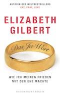 Das Ja-Wort - Elizabeth Gilbert - E-Book