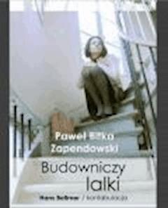 Budowniczy lalki. Hans Bellmer/konfabulacja - Paweł Bitka Zapendowski - ebook