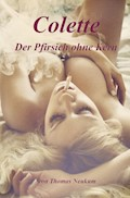 Colette - Der Pfirsich ohne Kern - Thomas Neukum - E-Book