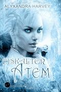 Eiskalter Atem - Alyxandra Harvey - E-Book
