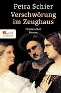 Verschwörung im Zeughaus - Petra Schier - E-Book
