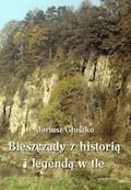 Bieszczady z historią i legendą w tle - Mariusz Głuszko - ebook