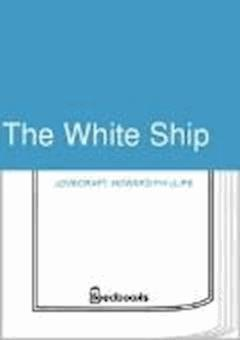 The White Ship - Howard Phillips Lovecraft - ebook