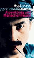 Alpenkönig und Menschenfreund - Austrofred - E-Book