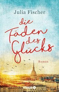 Die Fäden des Glücks Julia Fischer E Book Legimi online
