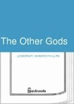 The Other Gods - Howard Phillips Lovecraft - ebook