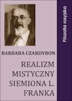 Realizm mistyczny Siemiona L. Franka - Barbara Czardybon - ebook
