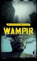 Wampir - Wojciech Chmielarz - ebook + audiobook