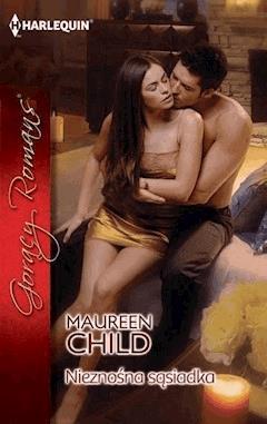 Nieznośna sąsiadka - Maureen Child - ebook
