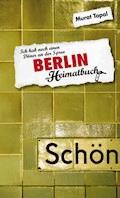 Berlin - Ich hab noch einen Döner an der Spree - ein Heimatbuch - Murat Topal - E-Book