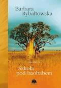 Szkoła pod baobabem. Saga część II - Barbara Rybałtowska - ebook + audiobook
