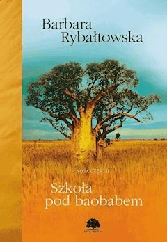 Szkoła pod baobabem - Barbara Rybałtowska - ebook