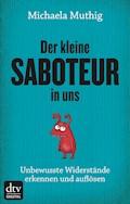 Der kleine Saboteur in uns - Michaela Muthig - E-Book