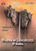 Wojna w Jangblizji. W domu - Agnieszka Steur - audiobook