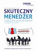 Skuteczny menedżer. Czego nie uczą w szkole o zarządzaniu ludźmi - Marta Pawlikowska-Olszta - ebook