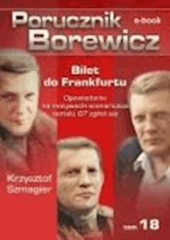 Porucznik Borewicz. Bilet do Frankfurtu. TOM 18 - Krzysztof Szmagier - ebook