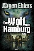 Der Wolf von Hamburg - Jürgen Ehlers - E-Book