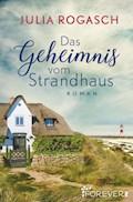 Das Geheimnis vom Strandhaus - Julia Rogasch - E-Book