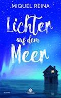 Lichter auf dem Meer - Miquel Reina - E-Book