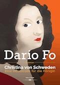 Christina von Schweden - Eine Hosenrolle für die Königin - Dario Fo - E-Book