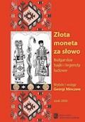 Złota moneta za słowo. Bułgarskie bajki i legendy ludowe - Georgi Minczew - ebook