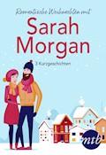Romantische Weihnachten mit Sarah Morgan (drei Kurzgeschichten) - Sarah Morgan - E-Book
