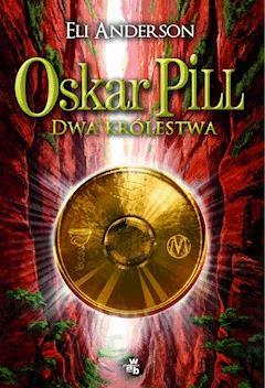 Oskar Pill. Dwa królestwa - Eli Anderson - ebook