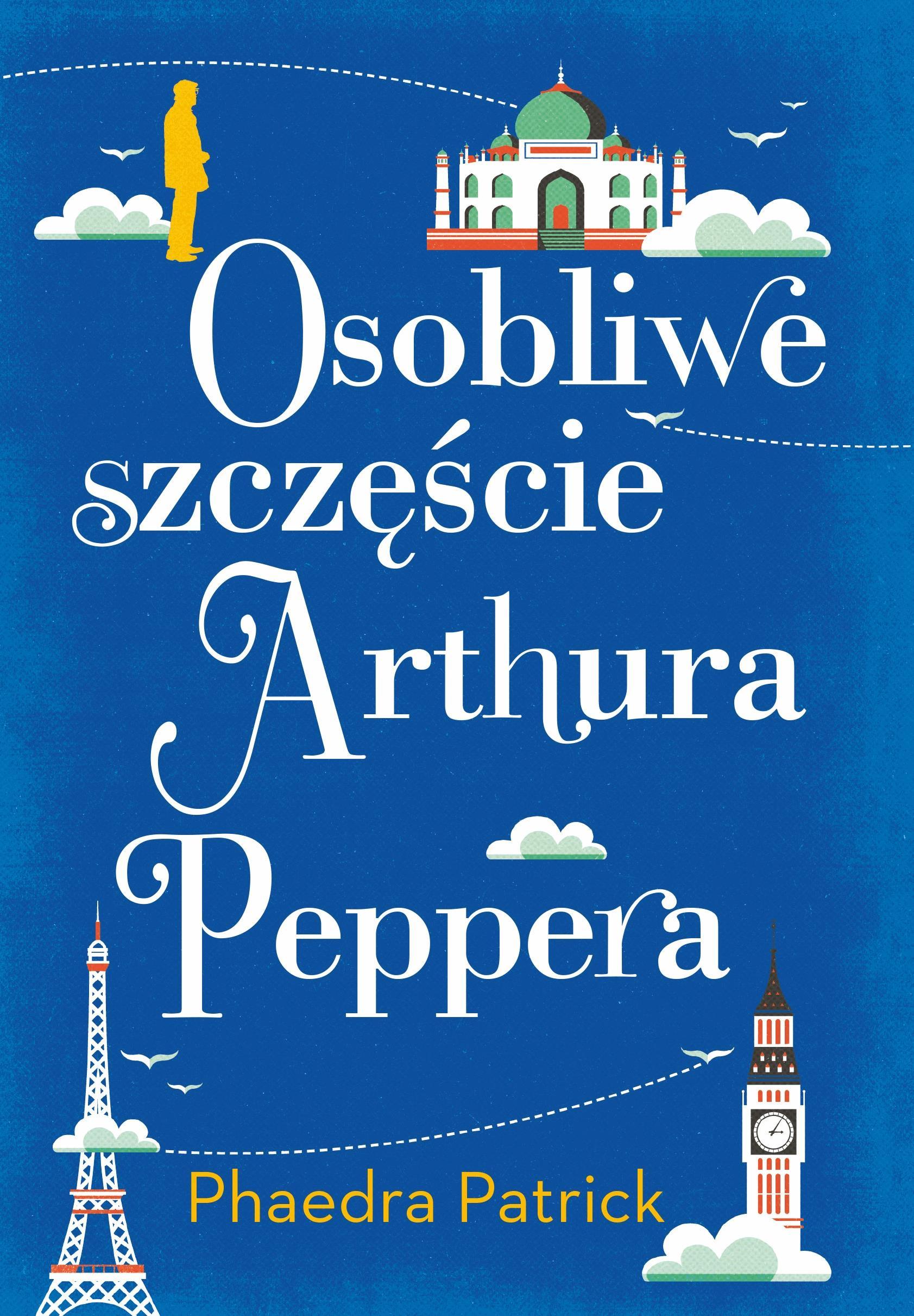 Osobliwe szczęście Arthura Peppera - Tylko w Legimi możesz przeczytać ten tytuł przez 7 dni za darmo. - Phaedra Patrick