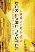 Der Game Master - Das Spiel ist aus - James Dashner - E-Book