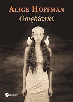 Gołębiarki - Alice Hoffman - ebook