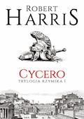 Cycero. Trylogia rzymska I - Robert Harris - ebook