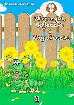Wierszyki, Bajeczki i Zagadeczki - Tomasz Waberski - ebook