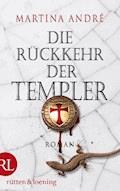 Die Rückkehr der Templer - Martina André - E-Book