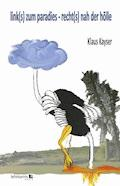 link(s) zum paradies - recht(s) nah der hölle - Klaus Kayser - E-Book