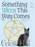 Something Wicca This Way Comes: Kitty Coven Series, Prequel - Celeste Hall - E-Book