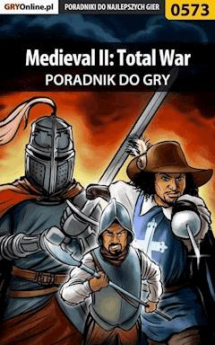 """Medieval II: Total War - poradnik do gry - Marcin """"jedik"""" Terelak - ebook"""