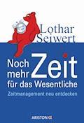 Noch mehr Zeit für das Wesentliche - Lothar Seiwert - E-Book