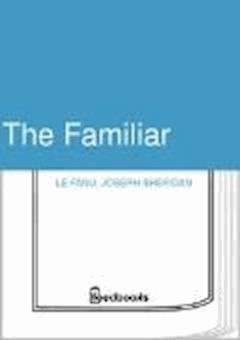 The Familiar - Joseph Sheridan Le Fanu - ebook