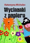 Wycinanki z papieru - Katarzyna Michalec - ebook