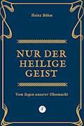 Nur der Heilige Geist … - Heinz Böhm - E-Book