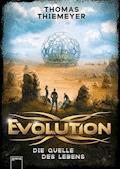 Evolution (3). Die Quelle des Lebens - Thomas Thiemeyer - E-Book