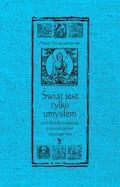 Świat jest tylko umysłem, czyli filozofia buddyjska z przymrużeniem (trzeciego) oka - Artur Przybysławski - ebook