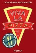 Viva la Pizza - Jonathan Pielmayer - E-Book