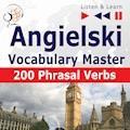 Angielski – Vocabulary Master: 200 Phrasal Verbs - Dorota Guzik, Joanna Bruska - audiobook