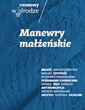Rozmowy W drodze. Manewry małżeńskie - ebook