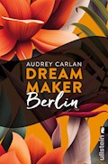Dream Maker - Berlin - Audrey Carlan - E-Book