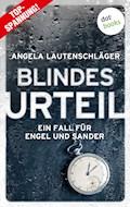 Blindes Urteil - Ein Fall für Engel und Sander 4 - Angela Lautenschläger - E-Book