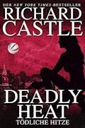 Castle 5: Deadly Heat - Tödliche Hitze - Richard Castle - E-Book